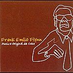 Frank Emilio Flynn Musica Original De Cuba