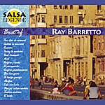 Ray Barretto Salsa Légende - Best Of Ray Barretto