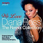 Diana Ross Almighty Presents: We Love Diana Ross - The Remix Collection