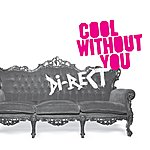 Di-rect Cool Without You (Single)