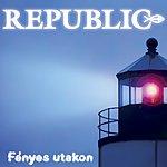 Republic Fényes Utakon - CD