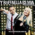 Tiziano Ferro Y Raffaella Es Mia - Paolo Aliberti Melodica Moody Mix