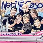 Neri Per Caso La Raccolta (Digital Version)