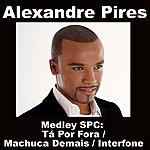 Alexandre Pires Medley Spc: Tá Por Fora / Machuca Demais / Interfone
