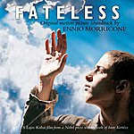 Ennio Morricone Fateless: Music From The Motion Picture