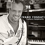 Ivano Fossati L'amore Trasparente