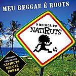 Natiruts Meu Reggae É Roots - O Melhor De Natiruts