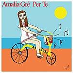 Amalia Grè Per Te