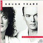 Rough Trade Birds Of A Feather (International Version)