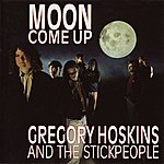 Gregory Hoskins & The Stickpeople Moon Come Up (International Version)