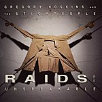 Gregory Hoskins & The Stickpeople Raids On The Unspeakable (International Version)