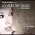 Gomez La Vida Se Goza