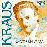 Alfredo Kraus Kraus - Una Voz Universal