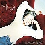 Meja How Crazy Are You? (7-Track Maxi-Single)