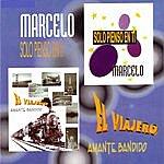 Marcelo Solo Pienso En Ti / Amante Bandido (Single)