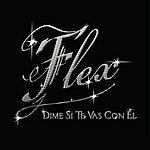 Flex Dime Si Te Vas Con Él (US Version) (Single)
