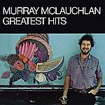 Murray McLauchlan Greatest Hits (International Version)