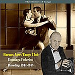Domingo Federico The History Of Tango / Buenos Aires Tango Club - Recordings 1944 - 1948