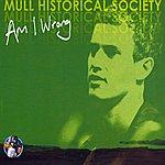 Mull Historical Society Am I Wrong (Part 2)