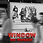 The Window No Messin'