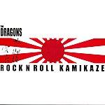 The Dragons Rock N Roll Kamikaze (Original Mix)