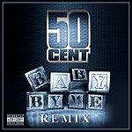50 Cent Baby By Me (Feat. Ne-Yo) (Max Sanna & Steve Pitron Extended Remix) (Parental Advisory)