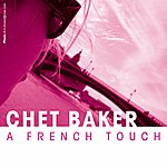 Chet Baker A French Touch