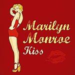 Marilyn Monroe Kiss - Ep