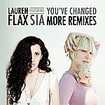 Lauren Flax You've Changed (Feat. Sia) (More Remixes)