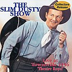 Slim Dusty The Slim Dusty Show: Live At Townsville 1956 - 'Theatre Royal' (1996 Remaster)