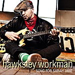 Hawksley Workman Song For Sarah Jane (Single)
