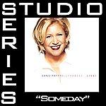 Sandi Patty Someday (Studio Series Performance Track)