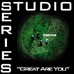 Downhere Great Are You (Studio Series Performance Track)