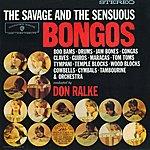 Don Ralke The Savage And The Sensuous Bongos