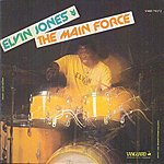Elvin Jones The Main Force