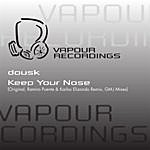 Dousk Keep Your Nose (3-Track Maxi-Single)
