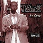 T-Mack So Long (Single) (Parental Advisory)