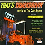 The Cowslingers That's Truckdrivin'