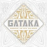Gataka Music Is My Blood