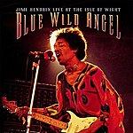 Jimi Hendrix Blue Wild Angel: Jimi Hendrix Live At The Isle Of Wight (Regular Version)