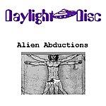 Daylight Disc Alien Abductions
