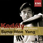 Sung-Won Yang Kodaly: Works For Cello & Piano