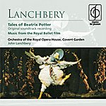 John Lanchbery Lanchbery: Tales Of Beatrix Potter