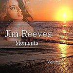 Jim Reeves Moments Vol. 1