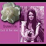 Susanna Let It Be Me