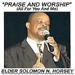 Elder Solomon N. Horsey Praise And Worship (Bonus Tracks)
