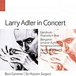 Larry Adler Larry Adler In Concert.
