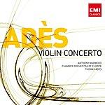 Thomas Adès Ades: Violin Concerto