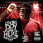 Chalie Boy I'm Here (Hosted By DJ Mr. Rogers) (Parental Advisory)