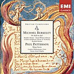 Richard Hickox Michael Berkeley: Or Shall We Die? . Paul Patterson: Missa Brevis